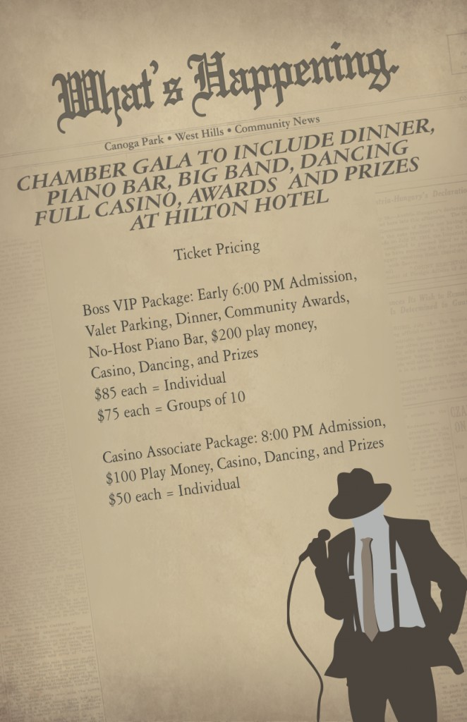 Chamber Gala to include dinner, piano bar, big band, dancing, full casnio, awards and prizes at the Hilton Hotel.